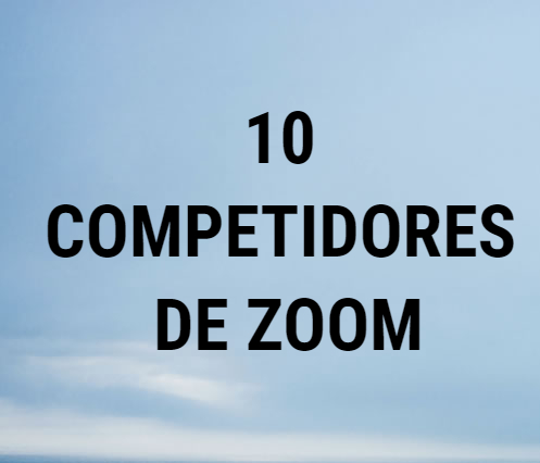 10 competidores de zoom